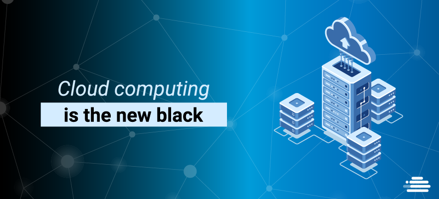 cloud-computing-is-the-new-black